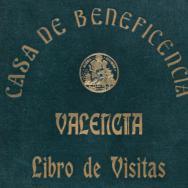 Llibre de visites de la Casa de Beneficència. 1833-1961. ES.462508.ADPV / Casa Beneficència / b.1.9. vol. 1