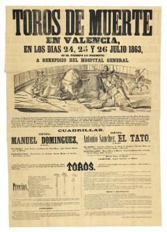 ANÓNIMO. Toros de muerte en Valencia: en los días 24, 25 y 26 julio 1863... a beneficio del Hospital General... 1863.  ADPV. Carteles taurinos. 19/256